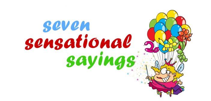 Seven Sensational Sayings
